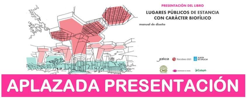 Aplazada la presentación del libro «Lugares públicos de estancia con carácter biofílico»