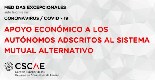 COVID19 // El CSCAE pide al Gobierno que amplíe el apoyo económico a los autónomos adscritos al sistema mutual alternativo