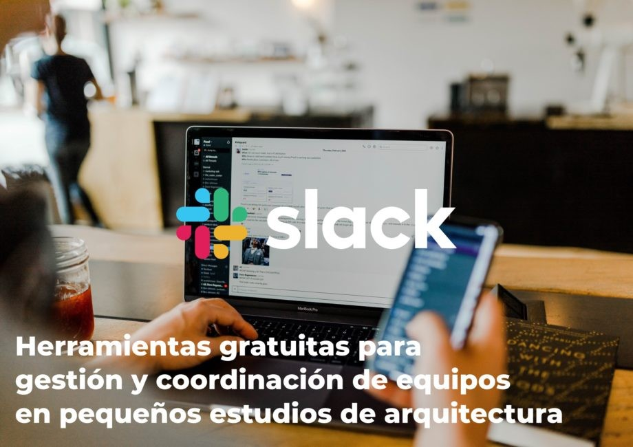 Programación cursos on line: Ferramentas gratuitas para a xestión e coordinación de equipos en pequenos estudos de arquitectura: Slack
