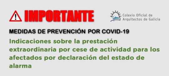 Indicaciones sobre la prestación extraordinaria por cese de actividad para los afectados por declaración del estado de alarma para la gestión de la situación de crisis sanitaria ocasionada por el COVID-19
