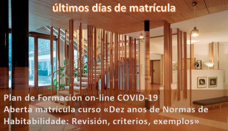 Últimos días de matrícula | Plan de formación on line COVID-19: Curso «Dez anos de Normas de Habitabilidade: Revisión, criterios, exemplos»