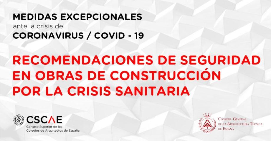 Recomendaciones de seguridad en obras de construcción por la crisis del COVID-19
