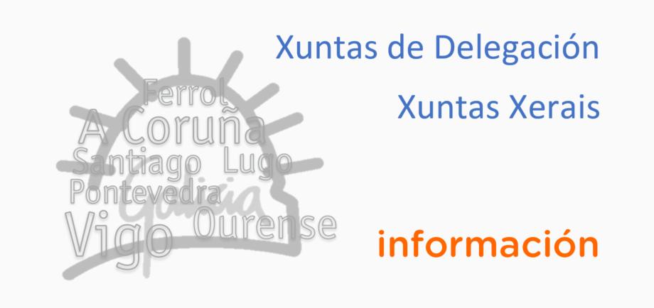 Información sobre Xuntas de Delegación do mes de abril e Xuntas Xerais do mes de maio