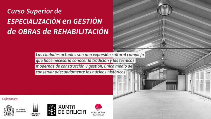 La Fundación Laboral y el Consorcio de Santiago convocan el Curso Superior de Especialización en Gestión de Obras de Rehabilitación 2020