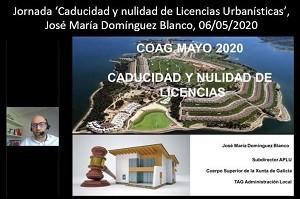 Jornada 'Caducidad y nulidad de Licencias Urbanísticas', José María Domínguez Blanco, 06/05/2020