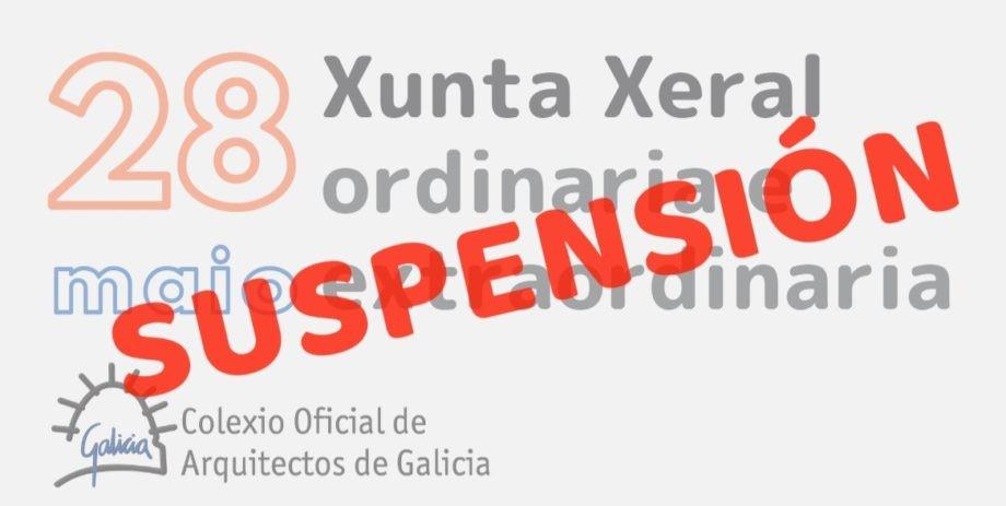 Suspensión e posposición da celebración das Xuntas Xerais previstas para o 28 de maio e das Xuntas de Delegación preparatorias