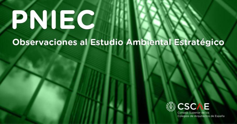 Observaciones del CSCAE al Estudio Ambiental Estratégico del Plan Nacional Integrado de Energia y Clima