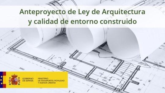 Aportaciones al Anteproyecto de Ley de Arquitectura y la calidad del entorno construido