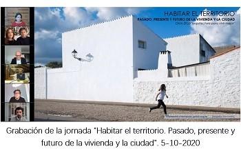 Grabación de la jornada «Habitar el territorio  Presente, pasado y futuro de la vivienda y la ciudad». 5-10-2020