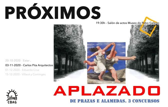 APLAZADO PRÓXIMOS 2020 | Carlos Pita. Arquitecto. Construir el espacio público-3 Concursos