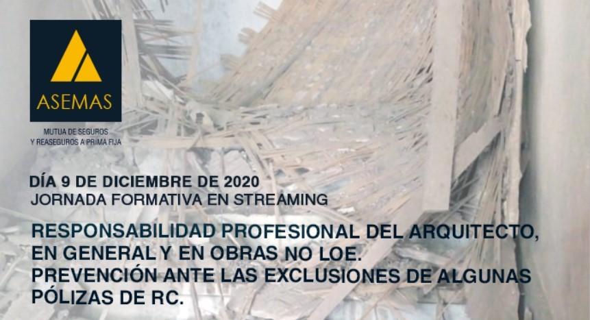"""Jornada """"Responsabilidad Profesional del Arquitecto, en general y en obras no LOE. Prevención antes las exclusiones de algunas pólizas de RC"""""""