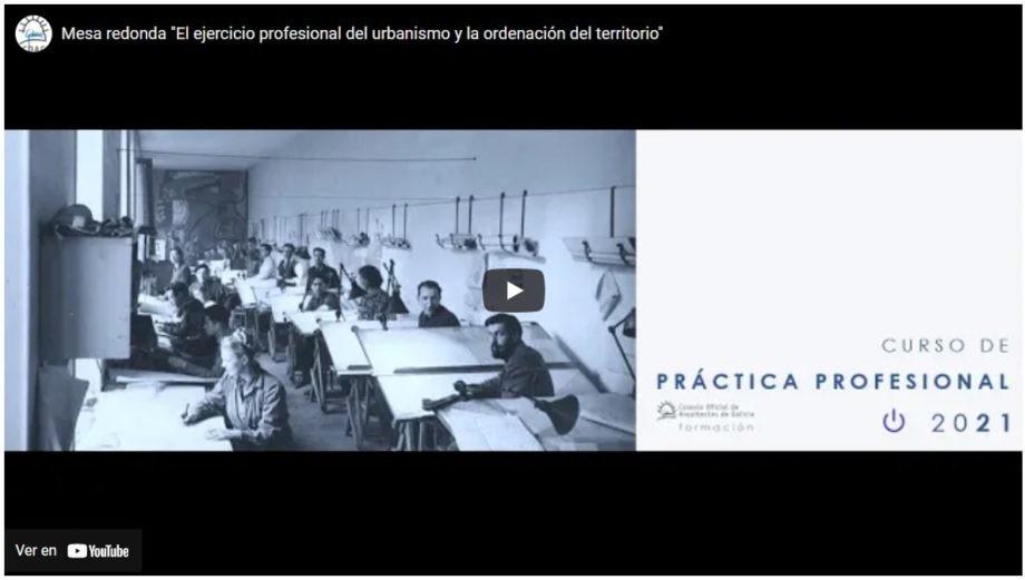 Disponible la grabación de la mesa redonda «El ejercicio profesional del urbanismo y la ordenación del territorio»