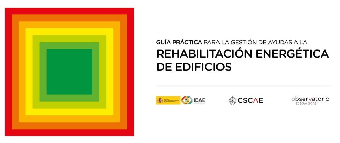 Presentada la Guía Práctica para la gestión de ayudas a la rehabilitación energética de edificios