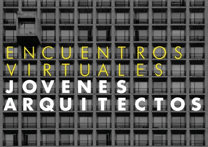 CTAA: Encuentros virtuales de jóvenes arquitectos [II]
