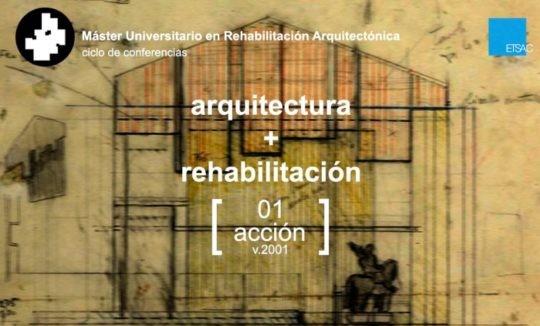 Ciclo de conferencias arquitectura + rehabilitación [01 acción]
