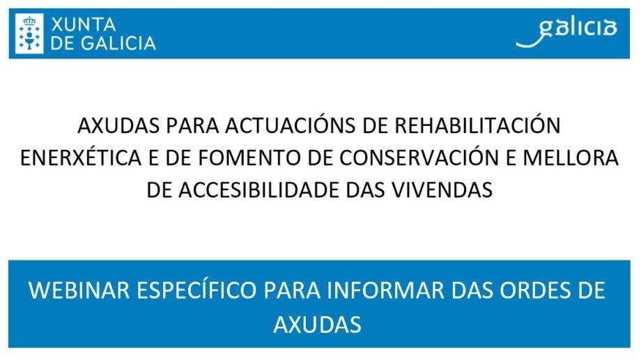 """Webinar """"Axudas para actuacións de rehabilitación enerxética e de fomento de conservación e mellora de accesibilidade das vivendas"""""""