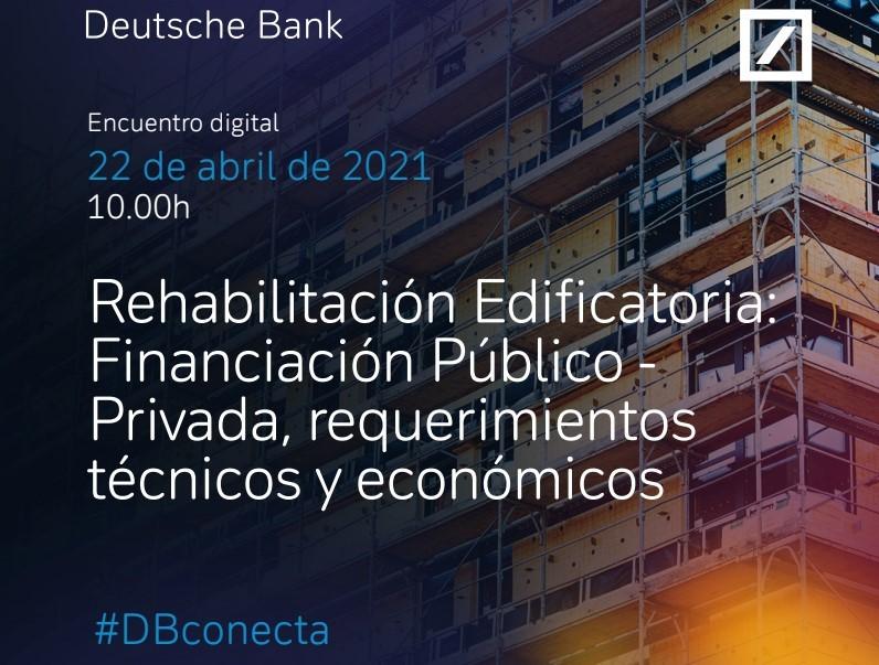 Webinar: Rehabilitación Edificatoria: Financiación Público – Privada, requerimientos técnicos y económicos