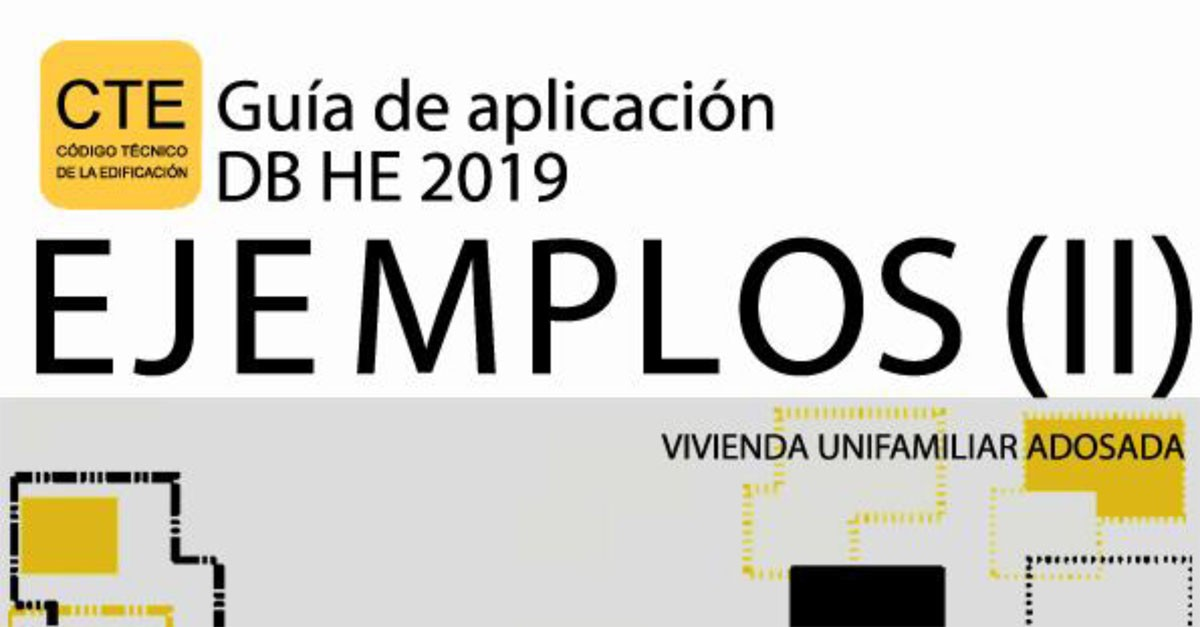 2º entrega de la 'Guía de aplicación DB HE 2019 EJEMPLOS (II)'