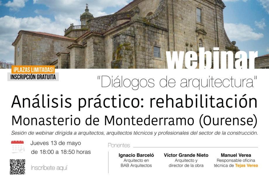 VEREA. DIÁLOGOS DE ARQUITECTURA. Análisis práctico de la rehabilitación del Monasterio de Montederramo