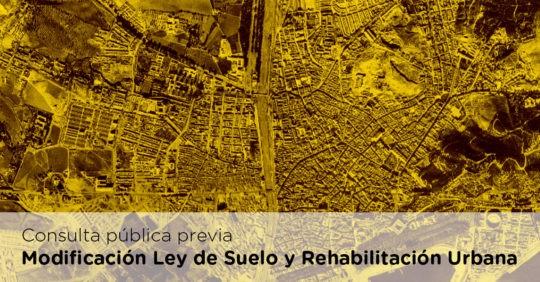 Consulta pública previa sobre el anteproyecto de ley por el que se modifica la Ley de Suelo y Rehabilitación Urbana.