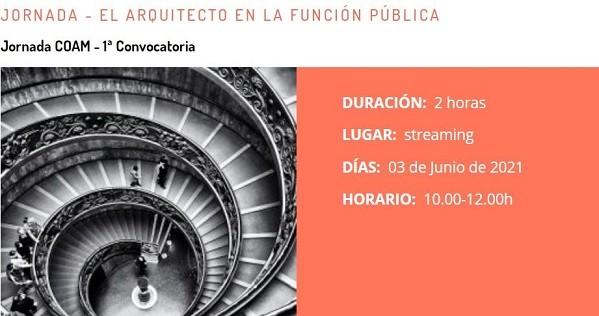 Jornada COAM-CSCAE: El Arquitecto en la función Pública