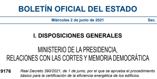 Real Decreto 390/2021, de 1 de junio, por el que se aprueba el procedimiento básico para la certificación de la eficiencia energética de los edificios.