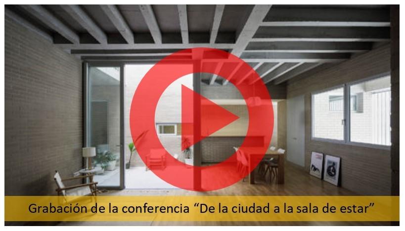 Disponible la grabación de la conferencia «De la ciudad a la sala de estar»