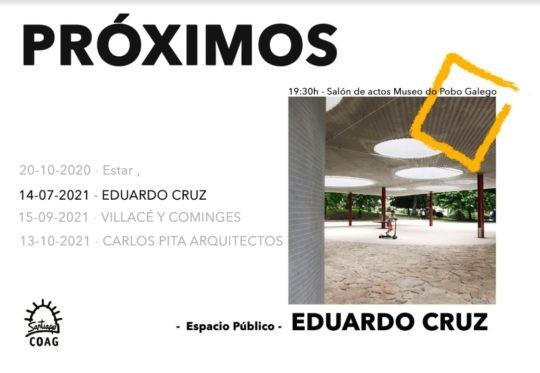Próximos 2021. Conferencia «Espacio Público», Eduardo Cruz