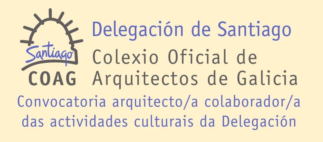 Convocatoria arquitecto/a colaborador/a das actividades culturais da Delegación de Santiago