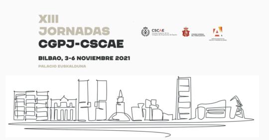 XIII Jornadas CPGJ-CSCAE – Bilbao, 4, 5 y 6 de noviembre 2021
