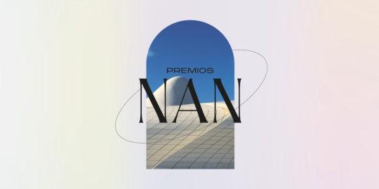 Abierta la convocatoria de los Premios NAN Arquitectura y Construcción 2021
