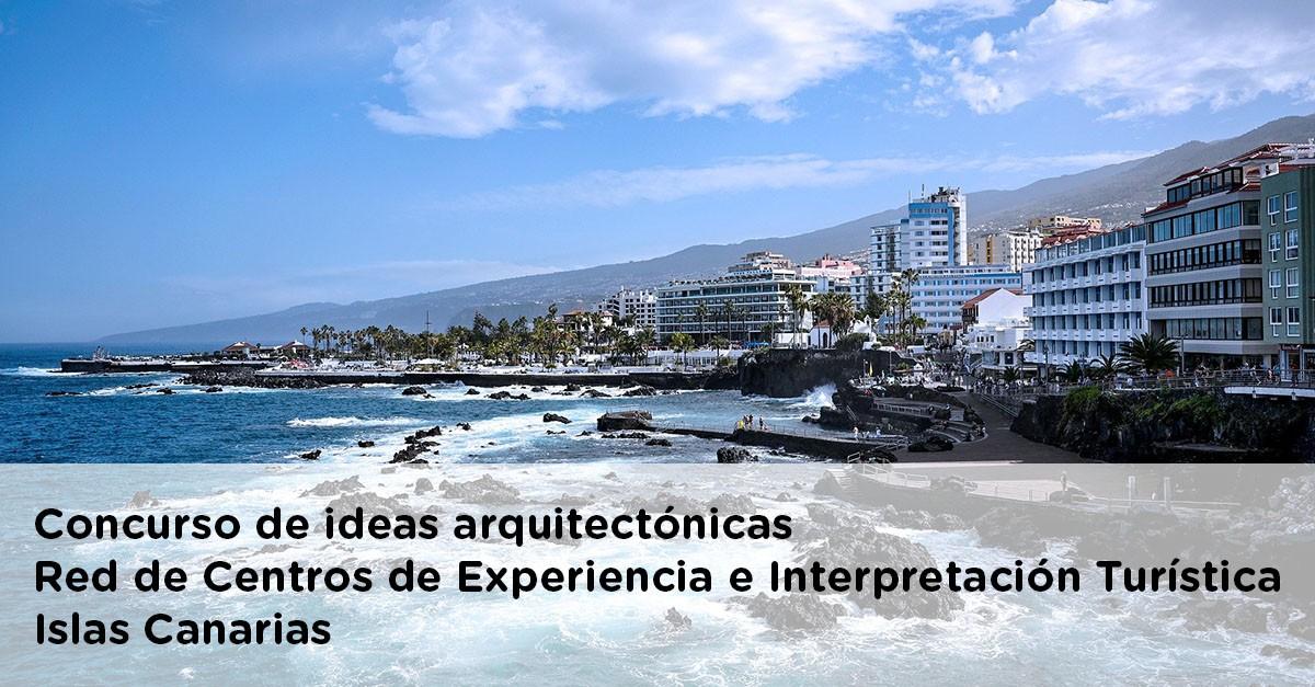 Concurso de ideas arquitectónicas para la futura red de Centros de Experiencia e Interpretación Turística de Canarias