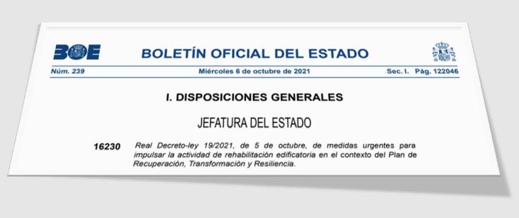 Real Decreto-ley 19/2021, de 5 de octubre, de medidas urgentes para impulsar la actividad de rehabilitación edificatoria en el contexto del Plan de Recuperación, Transformación y Resiliencia.