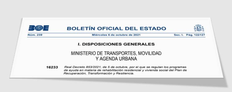 Real Decreto 853/2021, de 5 de octubre, por el que se regulan los programas de ayuda en materia de rehabilitación residencial y vivienda social del Plan de Recuperación, Transformación y Resiliencia.
