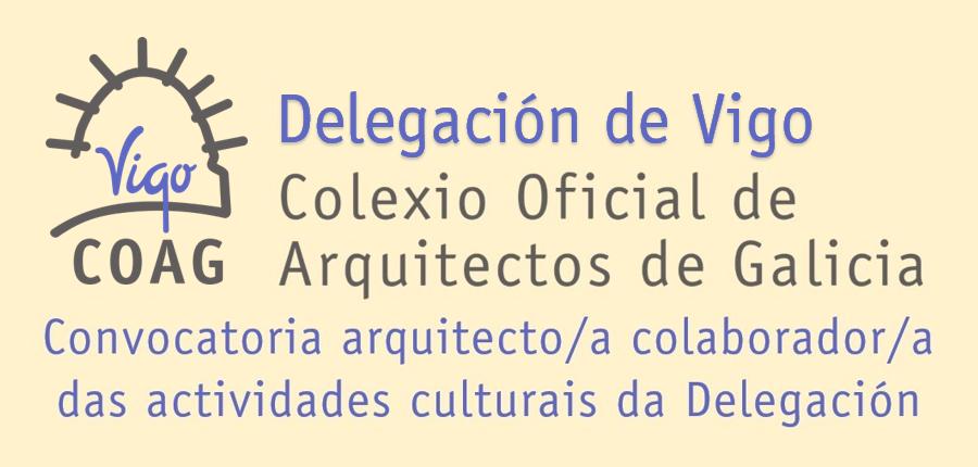 Convocatoria arquitecto/a colaborador/a das actividades culturais da Delegación de Vigo
